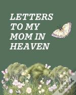 Letters To My Mom In Heaven