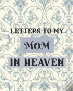 Wook.pt - Letters To My Mom In Heaven