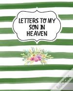 Letters To My Son In Heaven