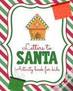 Letters To Santa Activity Book For Kids