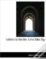 Letters To The Rev. Ezra Stiles Ely
