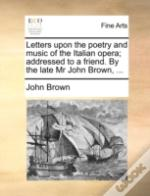 Letters Upon The Poetry And Music Of The
