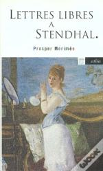 Lettres Libres A Stendhal