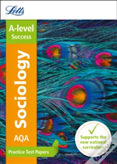 Letts A-Level Practice Test Papers - New 2015 Curriculum - A-Level Sociology: Practice Test Papers