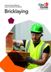 Level 2 Technical Certificate In Bricklaying: Learner Training Manual
