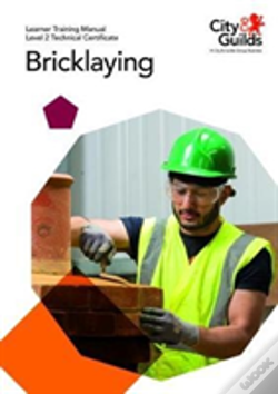 Wook.pt - Level 2 Technical Certificate In Bricklaying: Learner Training Manual