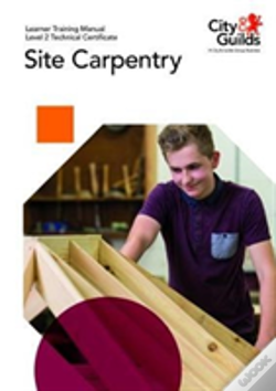 Wook.pt - Level 2 Technical Certificate In Site Carpentry: Learner Training Manual