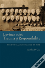 Levinas And The Trauma Of Responsibility