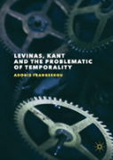Levinas, Kant And The Problematic Of Temporality