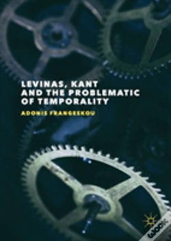 Wook.pt - Levinas, Kant And The Problematic Of Temporality