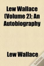 Lew Wallace; An Autobiography ... (V. 2)