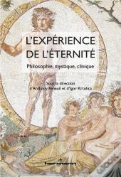 L'Experience De L'Eternite - Philosophie, Mystique, Clinique