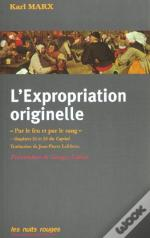 L'Expropriation Originelle ; Par La Boue Et Le Sang