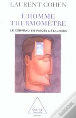 L'Homme-Thermometre : Le Cerveau En Pieces Detachees