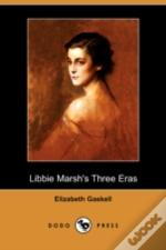 Libbie Marsh'S Three Eras (Dodo Press)