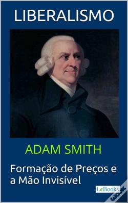 Wook.pt - Liberalismo: Adam Smith