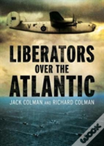 Liberators Over The Atlantic