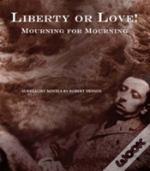 Liberty Or Love! And Mourning For Mourning