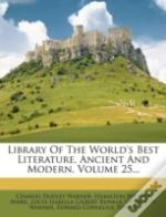 Library Of The World'S Best Literature, Ancient And Modern, Volume 25...