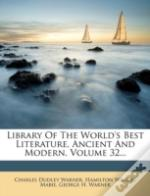 Library Of The World'S Best Literature, Ancient And Modern, Volume 32...