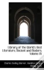 Library Of The World'S Best Literature, Ancient And Modern, Volume Xv