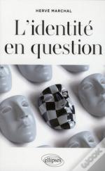 L'Identite En Question Nouvelle Edition