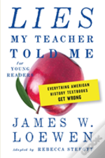 Lies My Teacher Told Me For Young Readers