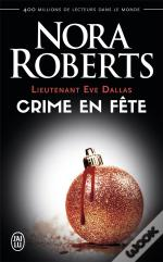 Lieutenant Eve Dallas ; Crime En Fête