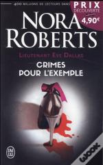 Lieutenant Eve Dallas T.2 ; Crimes Pour L'Exemple