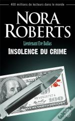 Lieutenant Eve Dallas T.37 ; Insolence Du Crime