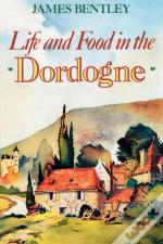 Life & Food In The Dordogne Pb