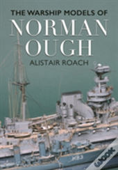 Life & Ship Models Of Norman Ough