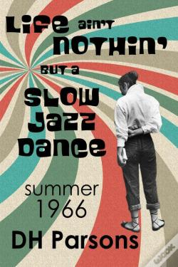 Wook.pt - Life Ain'T Nothin' But A Slow Jazz Dance