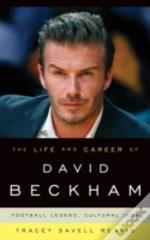 Life Amp Career Of David Beckhamcb
