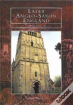 Life And Landscape In Later Anglo-Saxon England