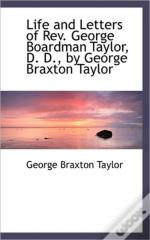 Life And Letters Of Rev. George Boardman