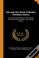 Life And Life-Work Of Mother Theodore Guerin