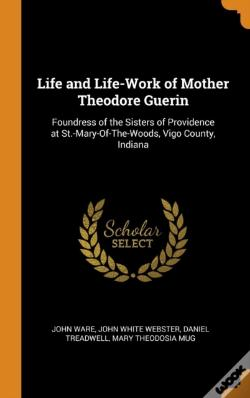 Wook.pt - Life And Life-Work Of Mother Theodore Guerin