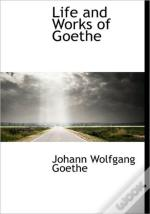 Life And Works Of Goethe