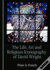 Life, Art And Religious Iconography Of David Wright