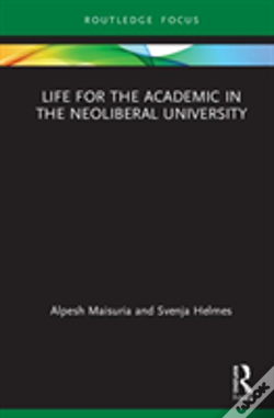 Wook.pt - Life For The Academic In The Neoliberal University