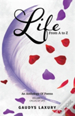 Life From A To Z: Cycles Of Life: Volume 1