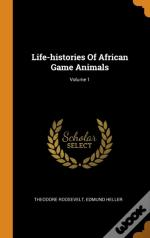 Life-Histories Of African Game Animals; Volume 1
