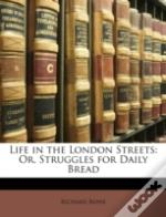 Life In The London Streets: Or, Struggle