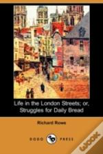 Life In The London Streets; Or, Struggle