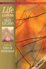 Life Lessons: Books Of Ezra & Nehemiah