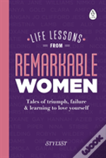 Life Lessons From Remarkable Women