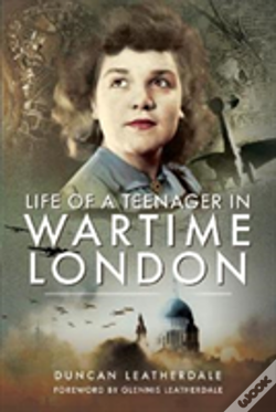 Wook.pt - Life Of A Teenager In Wartime London