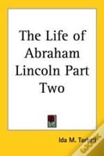 Life Of Abraham Lincoln Part Two