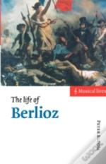 Life Of Berlioz